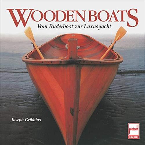 9783613504585: Wooden Boats: Vom Ruderboot zur Luxusyacht