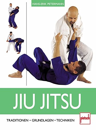 9783613504769: Jiu Jitsu: Traditionen - Grundlagen - Techniken