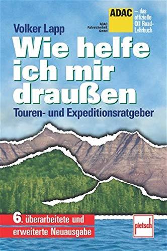 Wie helfe ich mir draußen Touren und Expeditionsratgeber Selbsthilfe Hilfe Buch