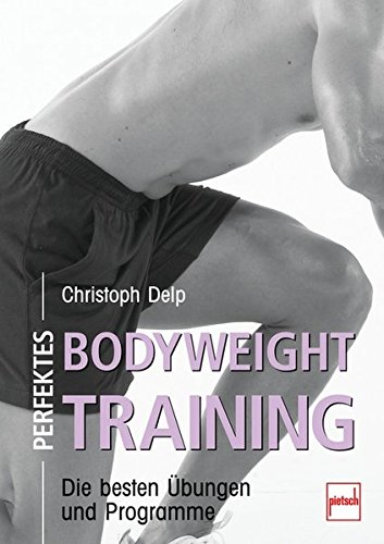 9783613505384: Perfektes Bodyweight Training