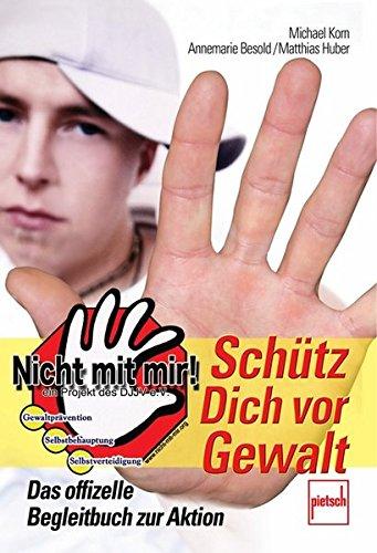 9783613505957: Sch�tz Dich vor Gewalt: Das offizielle Begleitbuch zur Aktion