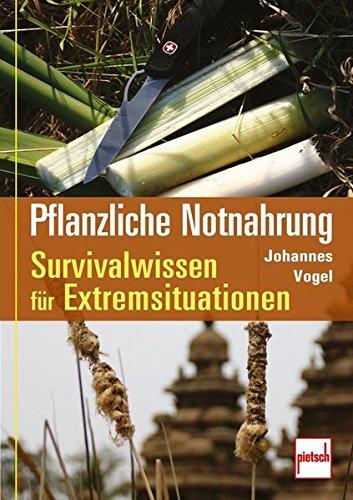 9783613506770: Pflanzliche Notnahrung: Survivalwissen für Extremsituationen