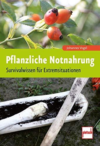 9783613507630: Pflanzliche Notnahrung: Survivalwissen für Extremsituationen