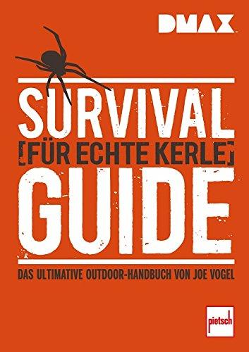 9783613507913: Survival-Guide f�r echte Kerle: Das ultimative Outdoor-Handbuch von Joe Vogel