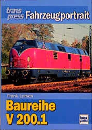 Die Baureihe V 200.1. transpress Fahrzeugportrait.: Larsen, Frank: