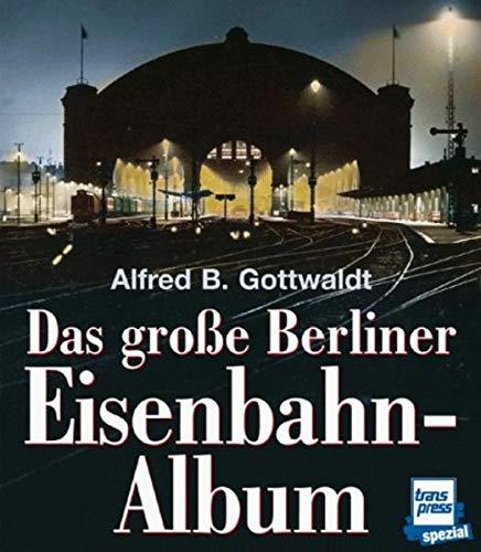 9783613711464: Das groáe Berliner Eisenbahn-Album