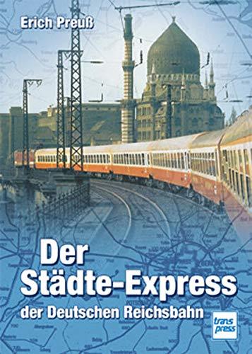 9783613712225: Der Stadte-Express der Deutschen Reichsbahn