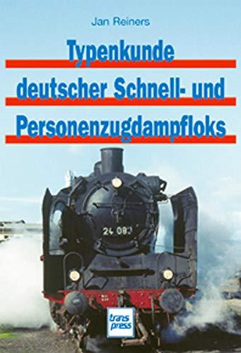 9783613712249: Typenkunde deutscher Schnell- und Personenzugdampfloks