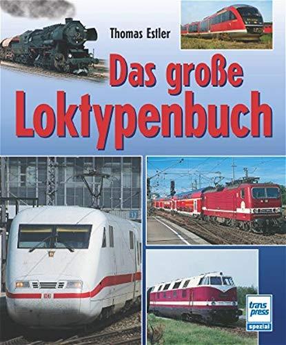 9783613712478: Das gro�e Loktypenbuch