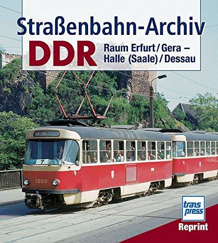 Strassenbahn-Archiv DDR. Raum Erfurt/Gera - Halle (Saale)/Dessau