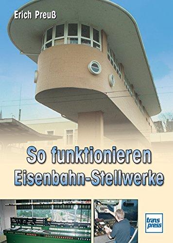 9783613713079: So funktionieren Eisenbahn-Stellwerke