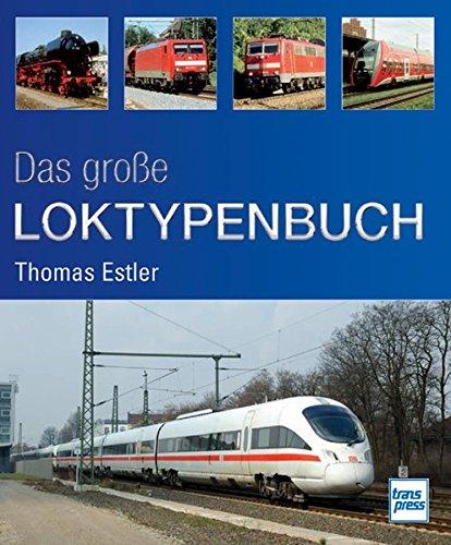 9783613713192: Das große Loktypenbuch
