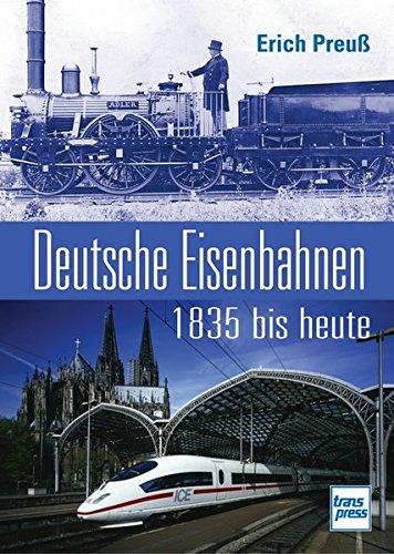 9783613713802: Deutsche Eisenbahnen 1835 bis heute