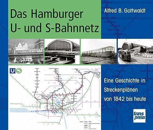 9783613714090: Das Hamburger U- und S-Bahnnetz: Eine Geschichte in Streckenplänen von 1842 bis heute
