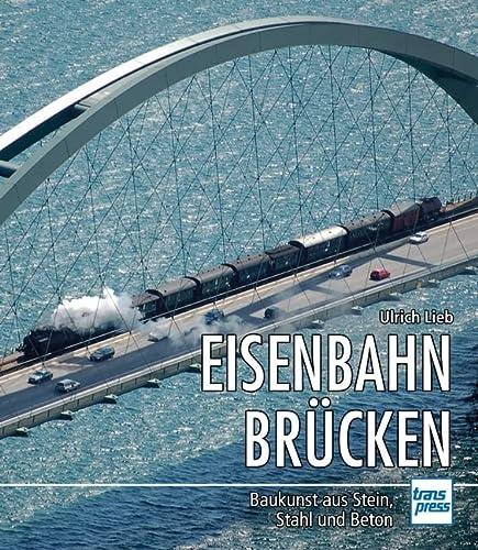 9783613714427: Eisenbahnbrücken: Baukunst aus Stein, Stahl und Beton