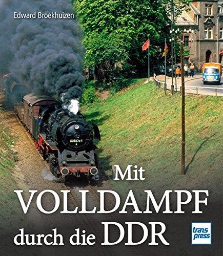 9783613714557: Mit Volldampf durch die DDR