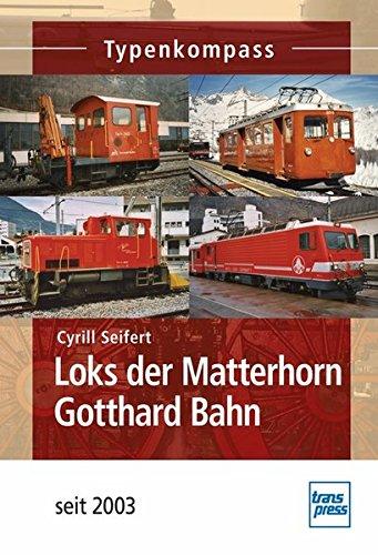 9783613714656: Loks der Matterhorn Gotthard Bahn seit 2003