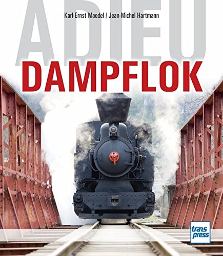 Adieu Dampflok: Maedel, Karl-Ernst