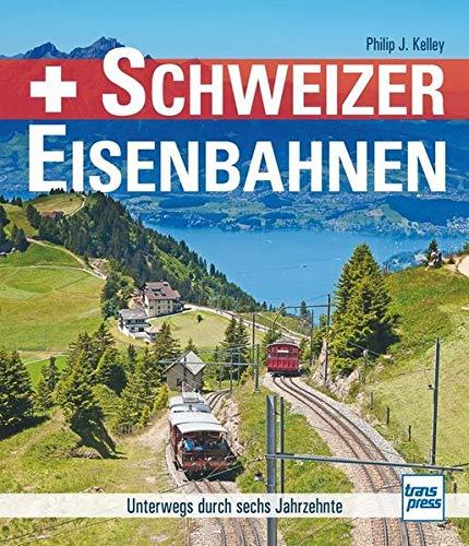 9783613715011: Kelley, P: Schweizer Eisenbahnen