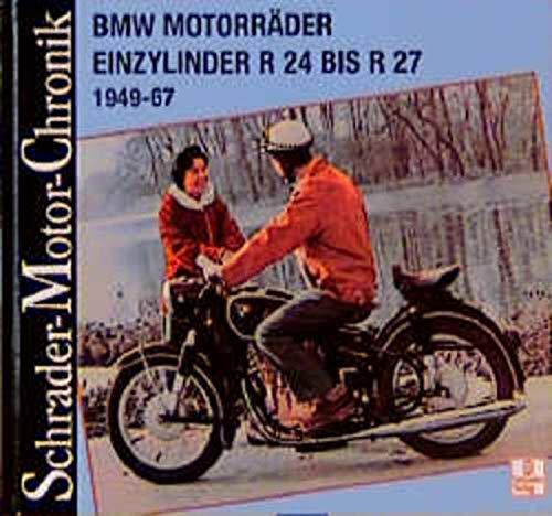 9783613870192: Schrader-Motor-Chronik Bd.11. BMW Motorräder Einzylinder R 24 bis R 27 1949-67