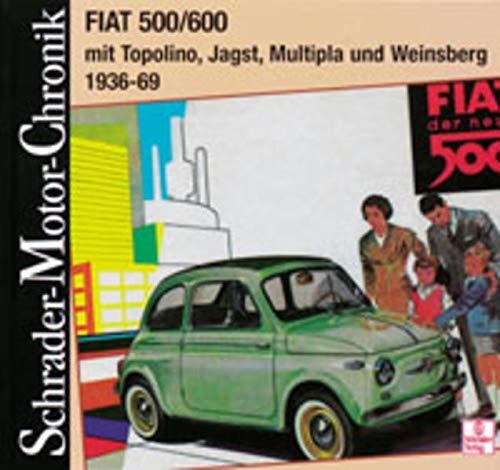 9783613870260: Fiat 500/600 mit Topolino, Jagst, Multipla und Weinsberg. 1936 - 69.