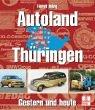 9783613872547: Autoland Thüringen. Gestern und heute.