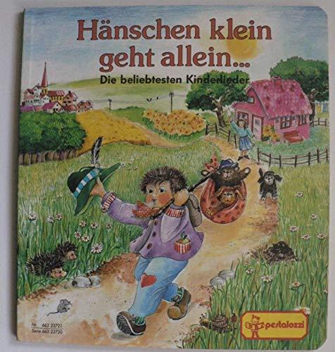 Hänschen klein, ging allein. Die beliebtesten Kinderlieder: Pestalozzi