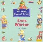 Erste Wörter. Mit Teddy Englisch lernen. ( Kindergartenalter). (3614286312) by Prue Theobalds