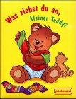 9783614289122: Was ziehst du an kleiner Teddy?
