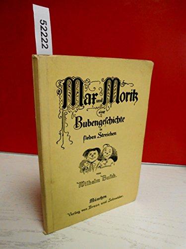 Max und Moritz eine Bubengeschichte in lieben: Wilhelm Busch