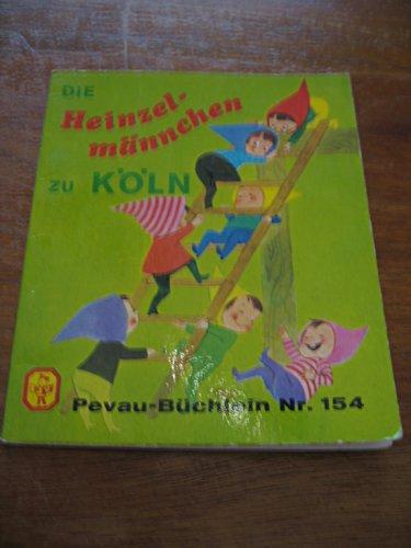 Die Heinzelmännchen zu Köln. (Pevau-Büchlein Nr. 162): August Kopisch