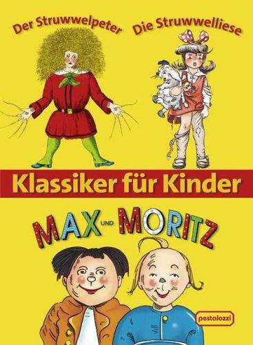 Klassiker für Kinder. Max und Moritz Der: Heinrich Hoffmann