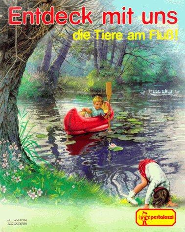 9783614473040: Entdeck mit uns, Die Tiere am Fluß!