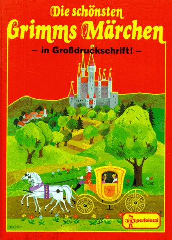 Die Schönsten Grimms Märchen (The Most Beautiful: Jacob Grimm; Wilhelm