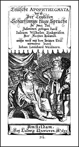 Teutsche Apophthegmata: das ist Der Teutschen Scharfsinnige kluge Sprüche. 3 Teile in 2 Bänden. - Julius Wilhelm Zincgref