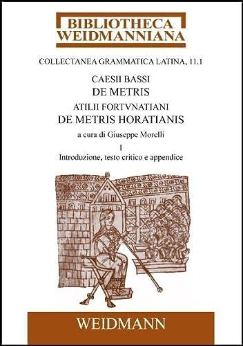 Caesii Bassi De metris. Atilii Fortunatiani De metris Horatianis: Atilius Fortunatianus