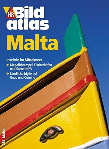 9783616061597: Bildatlas Malta: Inseltrio im Mittelmeer. Megalithtempel, Fischerh�fen und Szenetreffs. L�ndliche Idylle auf Gozo und Comino