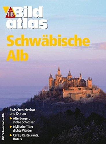 9783616063003: Bildatlas Schwäbische Alb: Zwischen Neckar und Donau. Alte Burgen, stolze Schlösser. Idyllische Täler, dichter Wälder. Cafes, Restaurants, Hotels