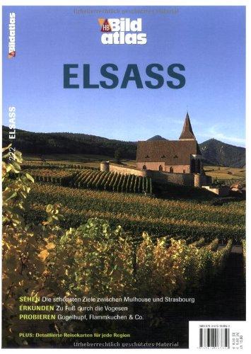 9783616063850: Bildatlas Elsaß: Sehen: Die schönsten Ziele zwischen Mulhouse und Strasbourg. Erkunden: Zu Fuß durch die Vogesen. Probieren: Gugelhupf, Flammkuchen & Co