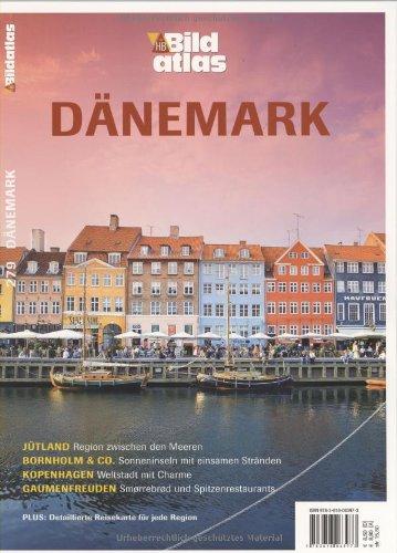 9783616063973: Bildatlas Dänemark: Jütland: Region zwischen den Meeren. Bornholm & Co.: Sonneninseln mit einsamen Stränden. Kopenhagen: Weltstadt mit Charme. Gaumenfreuden: Smørrebrød und Spitzenrestaurants