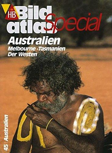 9783616064451: HB Bildatlas Special, H.45, Australien, Melbourne, Tasmanien, Der Westen