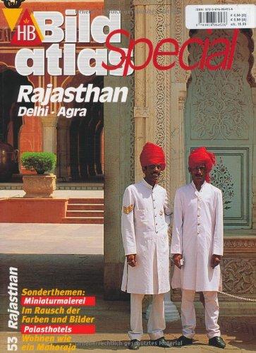 9783616064536: Bildatlas Special Rajasthan, Delhi, Agra: Sonderthemen: Miniaturmalerei. Im Rausch der Farben und Bilder. Palasthotels. Wohnen wie ein Maharaja