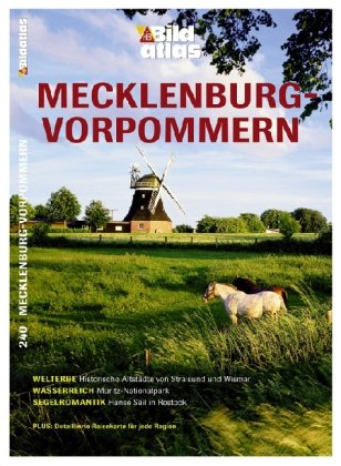 Bildatlas Mecklenburg-Vorpommern: Welterbe: Historische Altstädte von Stralsund und Wismar. Wasserreich: Müritz-Nationalpark. Segelromantik: Hanse Sail in Rostock - Schmidt, Wolfgang