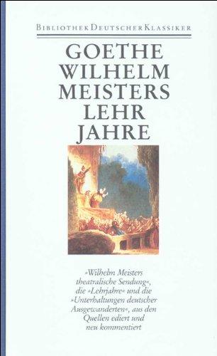 Romane 2. Wilhelm Meisters theatralische Sendung. Wilhelm Meisters Lehrjahre: Johann Wolfgang von ...