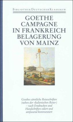 9783618603603: Autobiographische Schriften 3: Campagne in Frankreich: Belagerung von Mainz. Reiseschriften: Bd. 16
