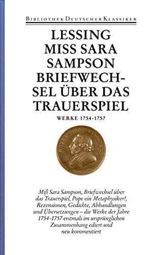 Miß Sara Sampson. Briefwechsel über das Trauerspiel. Pope, ein Metaphysiker!: Gotthold ...