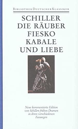 Die Räuber / Fiesko / Kabale und Liebe: Friedrich von Schiller