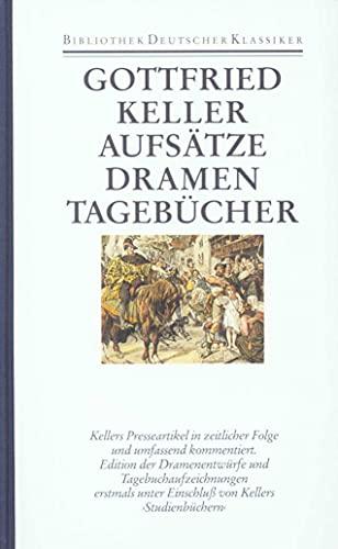 Aufsätze, Dramen, Tagebücher: Gottfried Keller