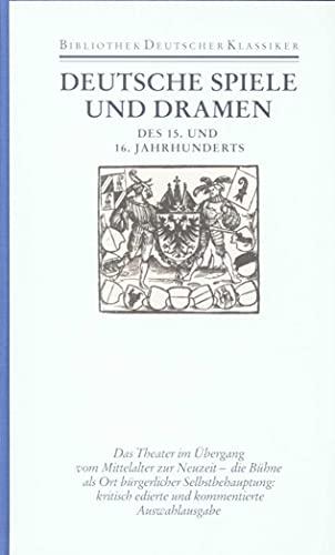 Deutsche Spiele und Dramen des 15. und 16. Jahrhunderts. Hrsg. von Hellmut Thomke. (Bibliothek der ...
