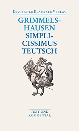 Simplicissimus Teutsch: Hans Jakob Christoffel von Grimmelshausen